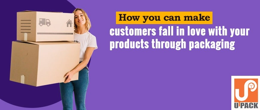 Make Customers Fall In Love With Your Products Through Packaging